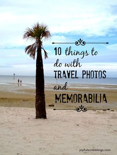10 things to do with travel photo and vacation memorabilia- joyfulscribblings.com