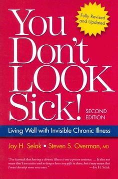 You Donit Look Sick chronicles one personis true-life story of illness and her physicians compassionate commentary as they journey through the four stages of chronic illnessoGetting Sick, Being Sick,