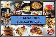 100 Great Paleo Breakfast Recipes - waffles, biscuits, egg mixes, pancakes, unique ideas