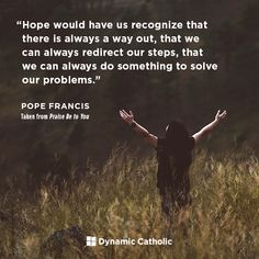 Meeting people where they are… leading them where God calls them to be. Be Catholic. Catholic Daily, Dynamic Catholic, Catholic Quotes, Catholic Prayers, Prayer Quotes, Faith Quotes, Favorite Quotes, Best Quotes, Pope Francis Quotes
