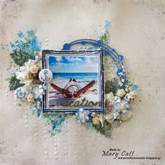 Mary's Crafty Moments: ''Vacation'' - GD Layout for Cuts2luv July's Moodb...