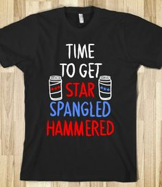 Time To Get Start Spangled Hammered (Tee) - DIRTY TEES - Skreened T-shirts, Organic Shirts, Hoodies, Kids Tees, Baby One-Pieces and Tote Bags Custom T-Shirts, Organic Shirts, Hoodies, Novelty Gifts, Kids Apparel, Baby One-Pieces | Skreened - Ethical Custom Apparel
