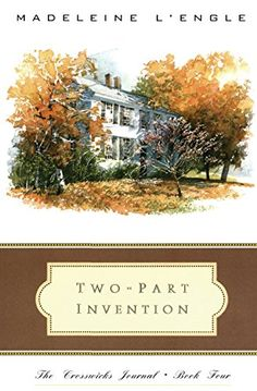Two-Part Invention: The Story of a Marriage (The Crosswicks Journal, Book 4) by Madeleine L'Engle