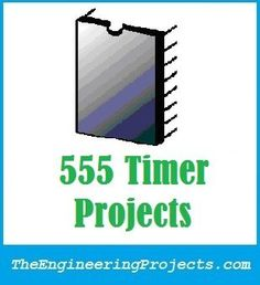 555 Timer Projects - The Engineering Projects Electronic Circuit Projects, Electrical Projects, Electronic Engineering, Electrical Engineering, Iot Projects, Engineering Projects, Arduino Projects, Electronics For You, Electronics Basics