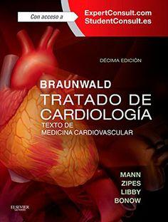Tratado de cardiología / Douglas L. Mann. -- 10ª ed. -- Madrid : Elsevier, 2015.    2 vol.