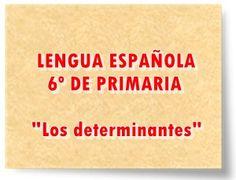 """LENGUA ESPAÑOLA DE 6º DE PRIMARIA: """"Los determinantes"""""""
