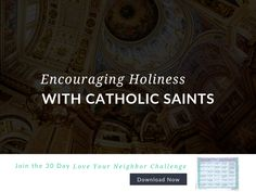 Encouraging Holiness with Catholic Saints Saints Days, Acts Of Love, Love Your Neighbour, Religious Education, Catholic Saints, Inspire Others, Prompts, Religion, Challenges