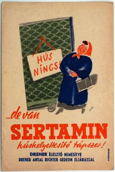 HÚS NINCS! Vintage Advertisements, Vintage Ads, Vintage Posters, Old Ads, Illustrations And Posters, Graphic Design Illustration, Old Things, Humor, History