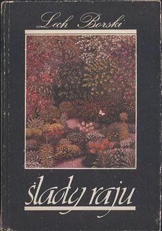 Ślady raju, Lech Borski, Nasza Księgarnia, 1986, http://www.antykwariat.nepo.pl/slady-raju-lech-borski-p-13597.html