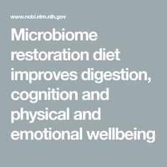 Microbiome restoration diet improves digestion, cognition and physical and emotional wellbeing