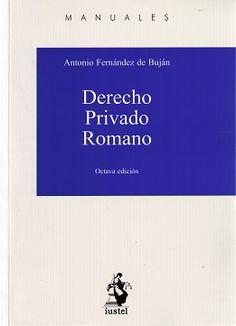 Derecho privado romano / Antonio Fernández de Buján.. -- 8ª ed.. -- Madrid : Iustel, 2015.