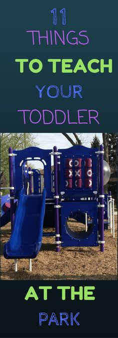 11 THINGS TO TEACH YOUR TODDLER AT THE PARK