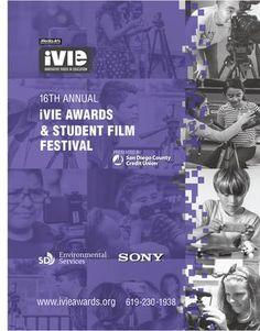 16th iVIE Student Film Festival & Awards Ceremony 2017  Save the date! This Saturday (June 3) the 16th annual iVIE Student Film Festival and Awards presented by San Diego County Credit Union! Learn about filmmaking, meet local professionals, Sony prizes, live entertainment, film fest, awards ceremony, video game exhibitions, and experience the Creative Careers Expo. Purchase tickets before they're sold out! ivieawards.org