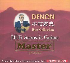Audiohanoi: Cùng thưởng thức album Denon Best Collection HiFi Acoustic Guitar của Yoshio Kimura