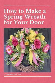 Learn to Create a Pretty Spring Wreath for Your Front Door! #wreath #tutorial #homedecor #decorprojects #wreathmaking #wreathprojects #DIY #DIYWreath #wreathideas Spring Door Wreaths, Easter Wreaths, Summer Wreath, Holiday Wreaths, Wreaths For Front Door, Wreath Crafts, Diy Wreath, Grapevine Wreath, Wreath Making