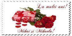 La multi ani! Mihai si Mihaela