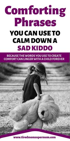 Sometimes children need extra support in times of saddness. Here are some pretty sweet comforting phrases you can use to start the conversation when you child is sad and create comfort and connection. #FamilyConnection #PositiveParenting #ParentingAdvice