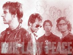 Our Lady Peace has awesome songs. They all have good ideas and vocals.