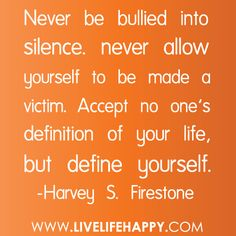 will not allow bullies to rule my life . . .no matter what . . .