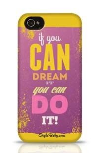 If You Can Dream It You Can Do It Apple iPhone 4S Phone Case
