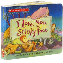 I Love You, Stinky Face Board Book  One of my favorite books to read to my grandson when he was a baby.