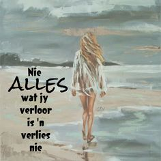 Nie alles wat jy verloor is 'n verlies Afrikaanse Quotes, D1, Wisdom Quotes, Tart, Pie, Tarts, Torte, Brainy Quotes, Meaningful Quotes