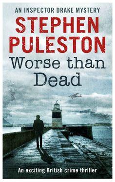 Worse Than Dead: An exciting British crime thriller (Inspector Drake Book 2), Stephen Puleston - Amazon.com