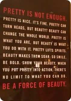 ...because pretty is (only) as pretty does.
