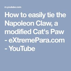 How to easily tie the Napoleon Claw, a modified Cat's Paw - eXtremePara.com - YouTube