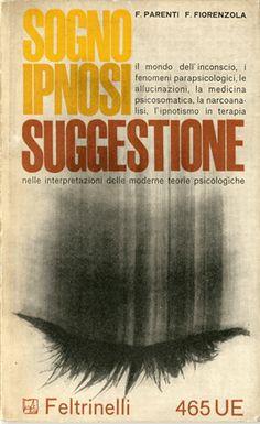 F. Parenti - F. Fiorenzola Sogno Ipnosi Suggestione nelle interpretazioni delle moderne teorie psicologiche