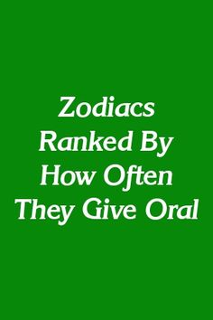 Ruth Buckland Tells About Zodiacs Ranked By How Often They Give Oral   #zodiacmonths   #zodiacsymbols   #zodiacastrology   #zodiacsignlovecompatibility   #Aries   #Aquarius
