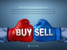 """Buy on the fringe and wait. Buy land near a growing city! Buy real estate when other people want to sell. Hold what you buy!""  Real estate is an asset for the future. If you have enough funds, invest it with TCOne, the ultimate name for all your property needs."