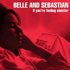 Belle and Sebastian - If You're Feeling Sinister. Really good album. I love how they use the red hue and combine it with a doleful facial expression.