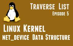 Linux Kernel net_device data-structure - Traverse net_device list - Epis...
