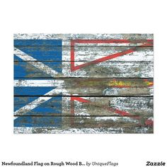 Shop Newfoundland Flag on Rough Wood Boards Effect Poster created by UniqueFlags. Newfoundland Flag, Newfoundland And Labrador, Rough Wood, Wood Boards, Flag Design, Rustic Signs, Wood Pieces, Vinyl Projects, Silhouette Projects