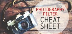 Use this handy photography filter cheat sheet to help you understand filters and what each of them do.