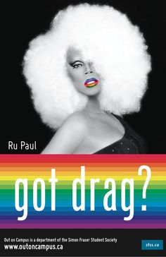 """""""You're born naked. The rest is drag""""--Ru Paul"""