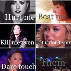 No words can describe how much respect and love I have for Demi.