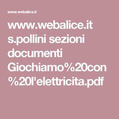 www.webalice.it s.pollini sezioni documenti Giochiamo%20con%20l'elettricita.pdf