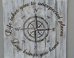 Distressed Hardwood Compass Sign, Life takes you to unexpected places-love brings you home. Compass Wall Decor, Gravure Laser, Nautical Home, Nautical Signs, Beach Signs Wooden, Beach Cottage Style, Custom Wood Signs, Engraved Wood Signs, Home Signs