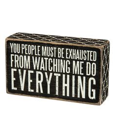 'Watching Me Do Everything' Box Sign by Primitives by Kathy #zulily #zulilyfinds