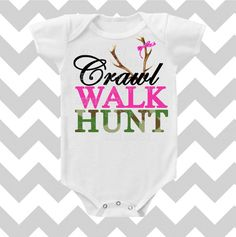 Hey, I found this really awesome Etsy listing at https://www.etsy.com/listing/160464245/crawl-walk-hunt-custom-color-baby-girl
