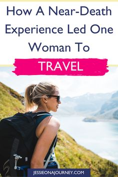 In this inspiring story, one woman shares how a near-death experience led her to travel. Best Travel Guides, Travel Info, Travel Advice, Travel Tips, Fun Travel, Group Travel, Travel Hacks, Best Places To Travel, Amazing Adventures