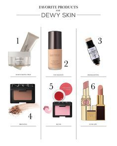 Favorite products for DEWY SKIN   STYLE'N