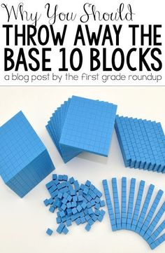 Throw Away the Base 10 Blocks | Why I trashed my base 10 blocks and my students were better off for it!
