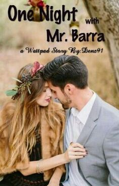One Night with Mr. Barra ( END ) (on Wattpad) http://my.w.tt/UiNb/LbaWGS11et #chicklit #ChickLit #amreading #books #wattpad
