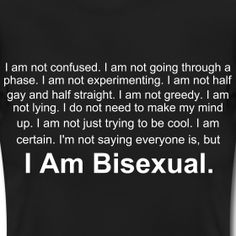 I AM BISEXUAL...