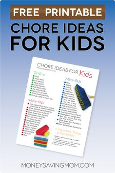 Free Printable: Chore Ideas for Kids because my kid will know responsibility & how to help keep up the home