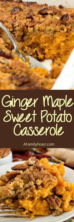 Our Best Ginger Maple Sweet Potato Casserole Takes The Traditional Thanksgiving Side Dish And Makes