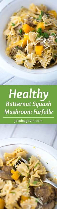 Butternut Squash Mushroom Farfalle Pasta - a healthy recipe packed with vegetables. Tender pasta is tossed with porcini mushrooms and Parmesan cheese | jessicagavin.com